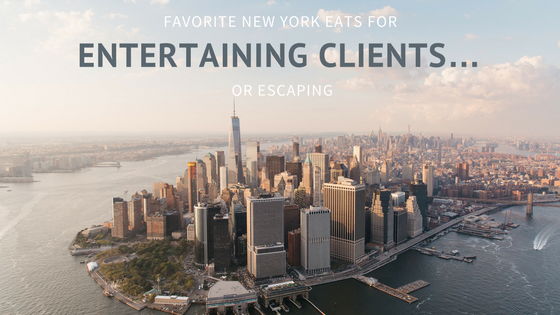 Favorite New York Eats for Entertaining Clients…or Escaping.png