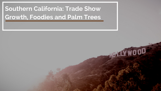 Southern_California_Trade_Show_Blog_Post_3.png