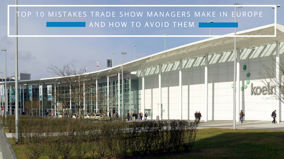 Top 10 Mistakes Trade Show Managers Make in Europe.png