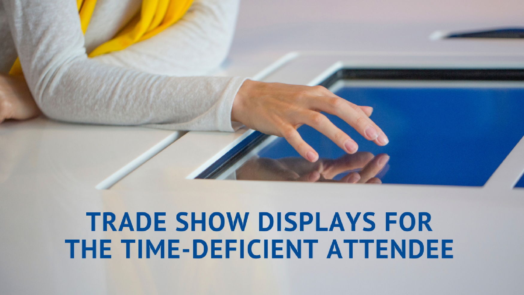 Trade_Show_Displays_for_Time-Deficient_Attendee.png