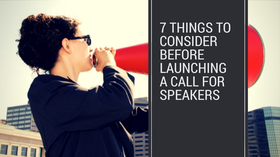 Top 7 Things to Consider Before Launching a Call for Speakers.png